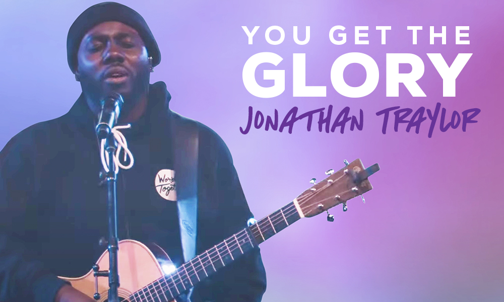 """""""You Get The Glory"""" by Jonathan Traylor"""