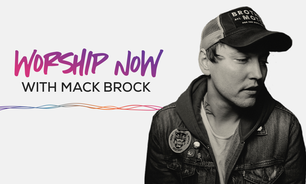 Worship Now with Mack Brock