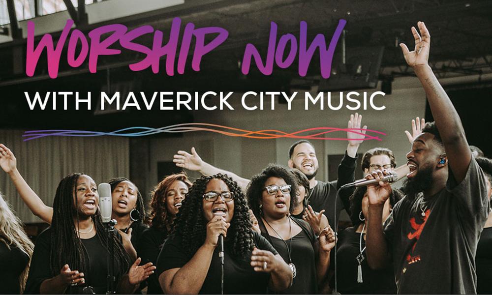 Worship Now With Maverick City Music