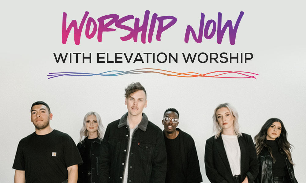 Worship Now with Elevation Worship