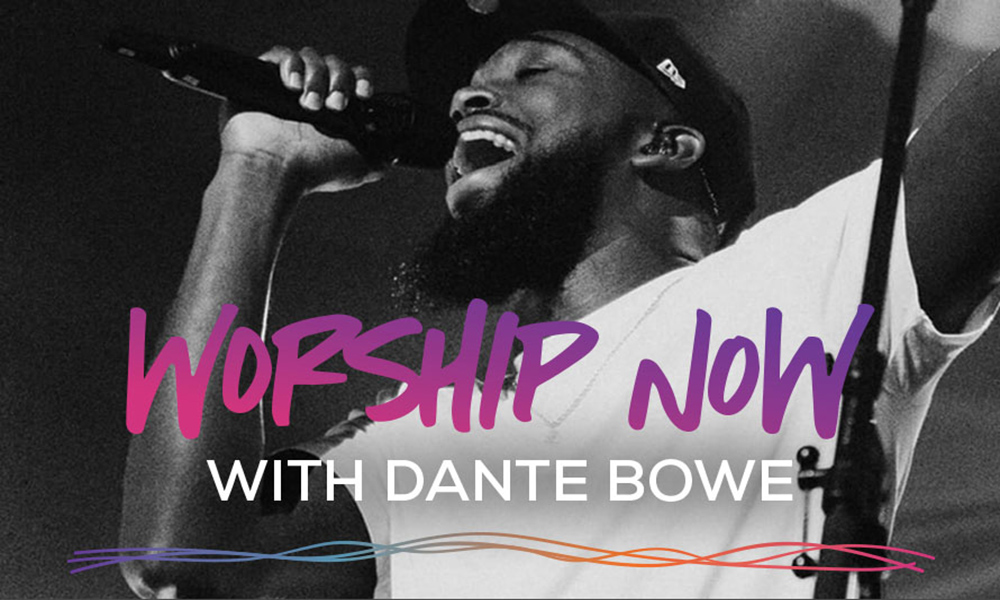 Worship Now with Dante Bowe