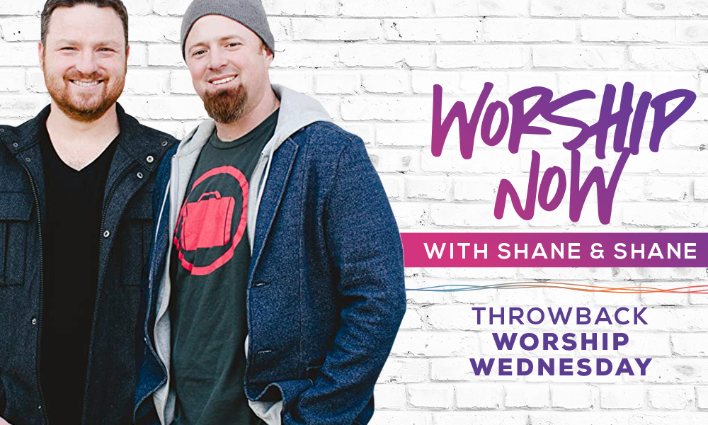 Worship Now With Shane & Shane