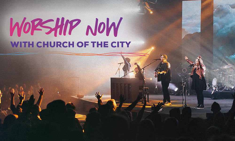 Worship Now with Church of the City