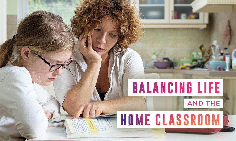 Balancing Life and the Home Classroom